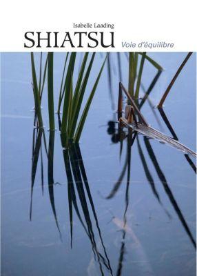 Shiatsu, voie d'équilibre, Laading Isabelle
