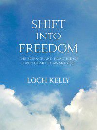 Shift into Freedom, Loch Kelly