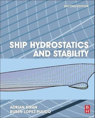 Ship hydrostatics and stability by adrian biran