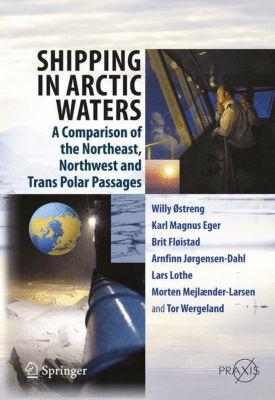 Shipping in Arctic Waters, Willy Ostreng, Karl M. Eger, Arnfinn Jorgensen-Dahl