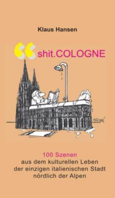 Shit Cologne - Klaus Hansen  