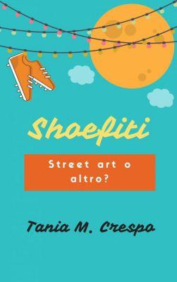 Shoefiti: Street art o altro?, Tania M. Crespo