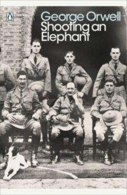 Shooting an Elephant, George Orwell