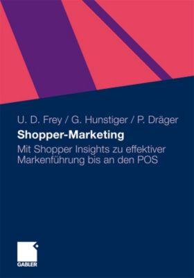 Shopper-Marketing, Ulrich D. Frey, Gabriele Hunstiger, Peter Dräger