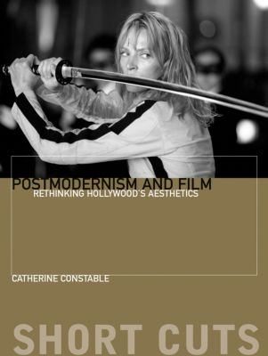 Short Cuts: Postmodernism and Film, Catherine Constable