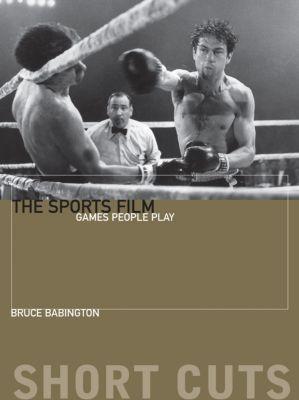 Short Cuts: The Sports Film, Bruce Babington