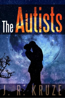 Short Fiction Young Adult Science Fiction Fantasy: The Autists (Short Fiction Young Adult Science Fiction Fantasy, #13), J. R. Kruze