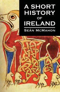 Short History of Ireland, Sean McMahon