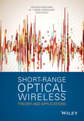 Short Range Optical Wireless, Mohsen Kavehrad, M. I. Sakib Chowdhury, Zhou Zhou