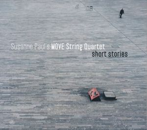 Short Stories, Susanne`s Move String Quartet Paul