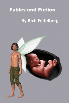 Short Stories Collections: Fables and Fiction, Rich Feitelberg