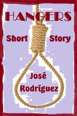 Short stories: Hangers, Jose R. Rodriguez