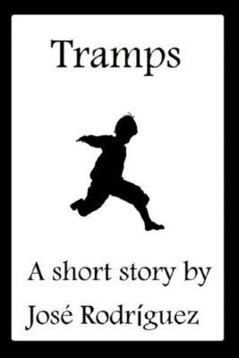 Short stories: Tramps, Jose R. Rodriguez