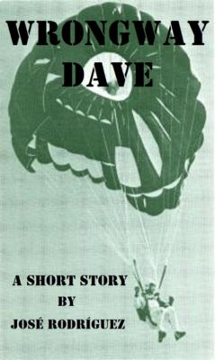 Short stories: Wrongway Dave, Jose R. Rodriguez