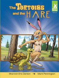 Short Tales Fables: Tortoise and the Hare, Shannon Eric Denton