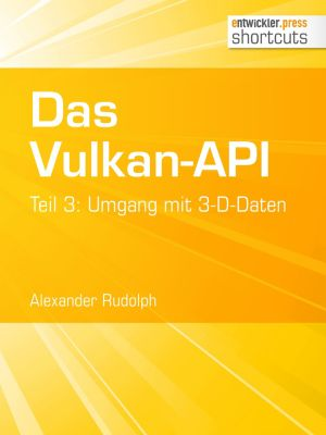 shortcuts: Das Vulkan-API, Alexander Rudolph