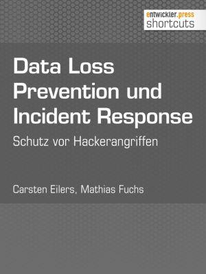 shortcuts: Data Loss Prevention und Incident Response, Carsten Eilers, Mathias Fuchs