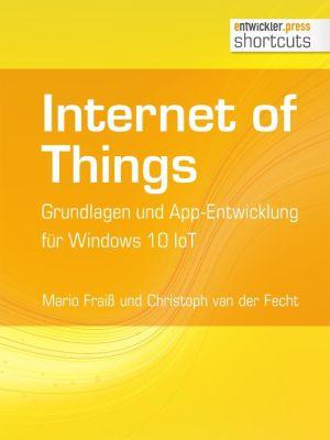 shortcuts: Internet of Things, Mario Fraiß, Christoph van der Fecht