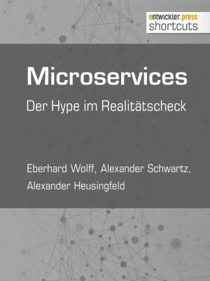 shortcuts: Microservices, Eberhard Wolff, Alexander Schwartz, Alexander Heusingfeld