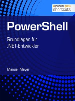 shortcuts: PowerShell, Manuel Meyer