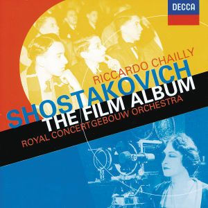 Shostakovich: The Film Album - Excerpts from Hamlet / The Counterplan etc., Riccardo Chailly, CGO