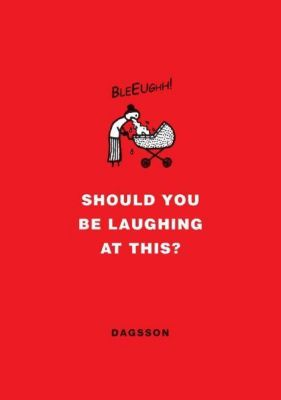 Should You Be Laughing at This?, Hugleikur Dagsson