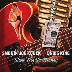 Show Me The Money, Smokin' Joe & King,Bnois Kubek
