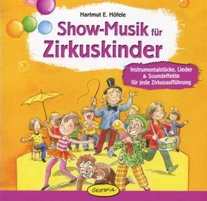Show-Musik Für Zirkuskinder, Steffe, Ferber, Escher, Dörsam, Malz, Höfele, Geisinger