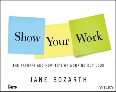 Show Your Work, Jane Bozarth
