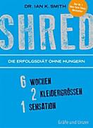 SHRED - Die Erfolgsdiät ohne Hungern