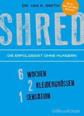 SHRED - Die Erfolgsdiät ohne Hungern, DR. IAN K. SMITH