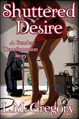 Shuttered Desire, L.M. Gregory