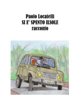 Si è spento il sole, Paolo Locatelli