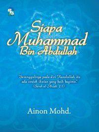 Siapa Muhammad bin Abdullah, Ainon Mohd