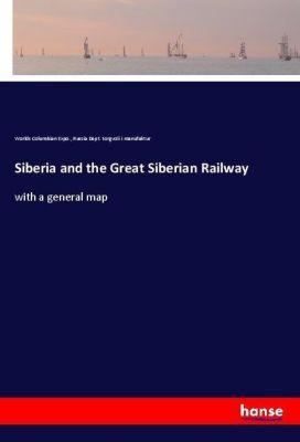 Siberia and the Great Siberian Railway, Worlds Columbian Expo., Russia Dept. torgvoli i manufaktur