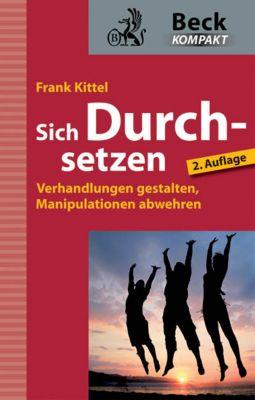 Sich Durchsetzen, Frank Kittel