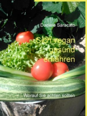 Sich vegan gesund ernähren, Daniele Saracato