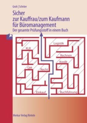 Sicher zur Kauffrau/zum Kaufmann für Büromanagement, Gisbert Groh, Volker Schröer