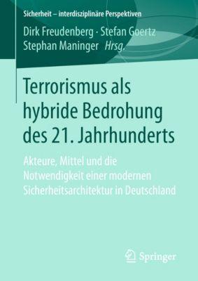 Sicherheit – interdisziplinäre Perspektiven: Terrorismus als hybride Bedrohung des 21. Jahrhunderts