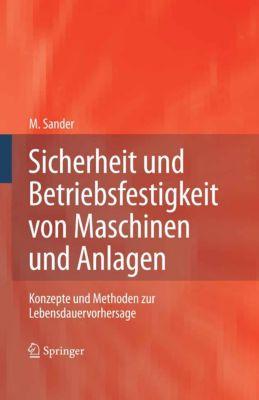Sicherheit und Betriebsfestigkeit von Maschinen und Anlagen, Manuela Sander
