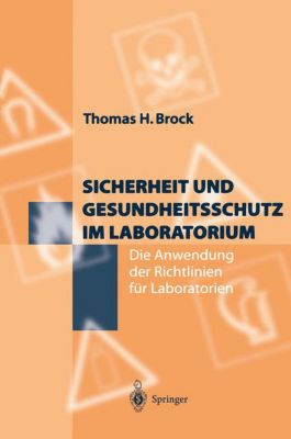 Sicherheit und Gesundheitsschutz im Laboratorium, Thomas H. Brock