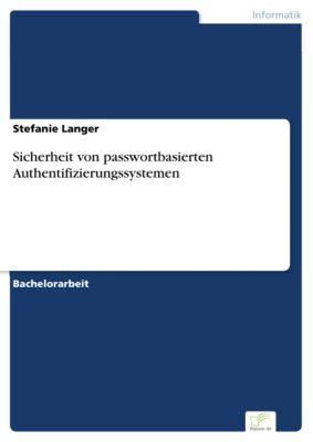 Sicherheit von passwortbasierten Authentifizierungssystemen, Stefanie Langer