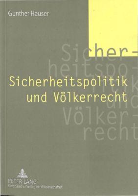 Sicherheitspolitik und Völkerrecht, Gunther Hauser