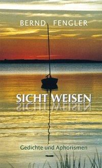 SICHT WEISEN - Bernd Fengler pdf epub