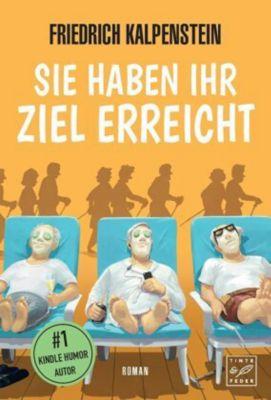 Sie haben ihr Ziel erreicht - Friedrich Kalpenstein |