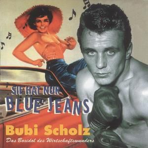 Sie Hat Nur Bluejeans, Bubi Scholz
