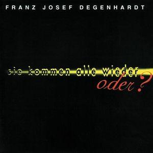 Sie kommen alle wieder - oder?, Franz Josef Degenhardt