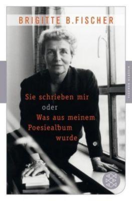 Sie schrieben mir oder Was aus meinem Poesiealbum wurde - Brigitte Bermann Fischer pdf epub
