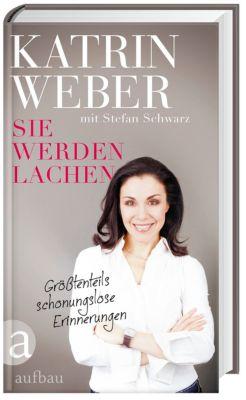 Sie werden lachen, Katrin Weber