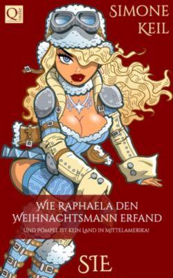 SIE: Wie Raphaela den Weihnachtsmann erfand, Simone Keil